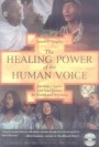 The Healing Power Of The Human Voice with CD  The Healing Power Of The Human Voice with CD:Mantras, Chants, And Seed Sounds For Health And Harmony.This Book introduces the concepts behind sound healing and provides simple, practical exercises to put these concepts into practice. He explains in detail the meanings and healing attributes of the whole range of human vocal expression, from vowels and consonants to the natural sounds of laughter or sighs.
