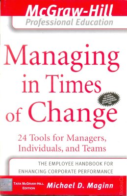 Managing In Times Of Change Managing In Times Of Change : 24 Tools For Managers, Individuals, And Teams.The Employee Handbook For Enhancing Corporate Performance.Managing in Times of Change shows you how to help managers and employees understand the benefits of change, then flourish within their new environment and responsibilities.