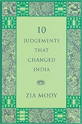 10 Judgements That Changed India This book presents a compilation of 10 essays on some of the most influential judgments' that were passed by the Supreme Court of India and proved to be life-altering for the common man and the democracy of the nation.