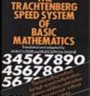 THE TRACHTENBERG SPEED SYSTEM OF BASIC MATHEMATICS