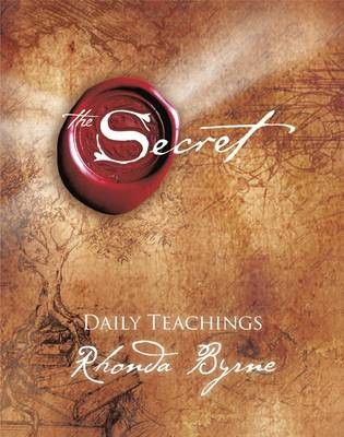 The Secret - Daily Teachings All around the world, The Secret is guiding millions to the life of their dreams. Now, with The Secret Daily Teachings, creator of The Secret Rhonda Byrne takes you through the next vital steps in living The Secret.
