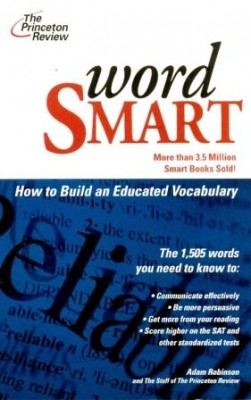 Word Smart Word Smart includes 1505 words you need to know to score higher on the SAT and other standardized tests, common usage errors, most frequently tested words on standardized tests with foreign phrases, abbreviations and terms you need to know.