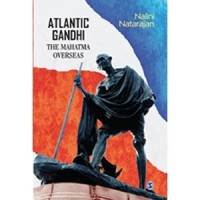 Atlantic Gandhi: The Mahatma Overseas [Hardcover]