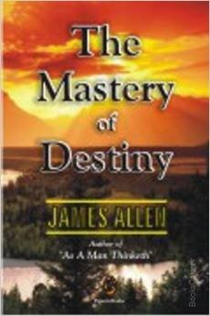 The Mastery of Destiny This is self-help for the inner self, from a man who believed that we alone are masters of our own destiny.