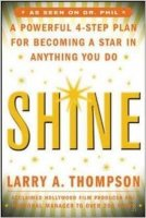 Shine: a Powerful 4 Step Plan for Becoming a Star