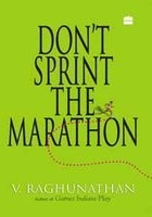 Don't Sprint The Marathon