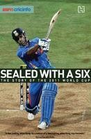 Sealed With A Six: The Story Of The 2011 World Cup  A fascinating, absorbing, recreation of a fascinating, absorbing, 