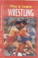 PLAY AND LEARN WRESTLING