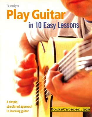 Play Guitar in 10 Easy Lessons This book presents a quick and easy way to learn to play guitar. There's no in-depth musical theory to get bogged down in and each lesson is structured so that you can...