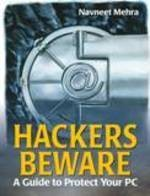 Hackers Beware Hackers Beware : A Guide To Protect Your PC