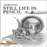 Simplified Still Life In Pencil (Free Explantory DVD Inside)