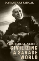 Jawaharlal Nehru: Civilizing a Savage World