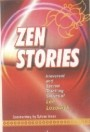 ZEN STORIES  This book contains dozens of teaching stories from many world religious tradition- including Zen, Christianity, Tibetan Buddhism, Sufism and Hinduism---- rendered with a twist of humor, irony or provocation by contemporary spiritual teacher Lee Lozowick.
