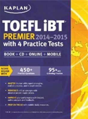 TOEFL iBT Premier 2014 - 2015 with 4 Practice Tests Book + CD + Online + Mobile published by Kaplan Publications, is a comprehensive book for those who aspire to excel in the test.