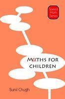 Maths For Children Maths for Children will reassure you with mathematical aptitude and self-confidence.