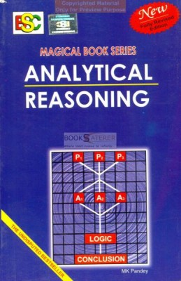 Analytical Reasoning  [Magical Book Series] The book covers every type and variation of the questions that are asked in today's competitive exams. Eight new chapters have now been added to include some latest trends and topics. Such an exhaustive and complete collection of questions is not available in any single book published in India.