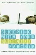 Sleeping With Your Business Partner Separately, love and business are two of life's greatest challenges.