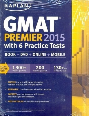 Kaplan GMAT Premier 2015 with 6 Practice Tests The book provides the readers with test-taking strategies.