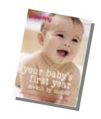 Your Baby's First Year month by month Produced in association with Practical Parenting, the UK's best-loved parenting magazine.