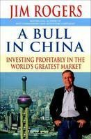 "A Bull in China : Investing Profitably in the World's Greatest Market A Bull in China also features fascinating profiles of ""Red Chip"" companies, such as Yantu Changyu, China's largest winemaker, which sells a ""Healthy Liquor"" line mixed with herbal medicines. Plus, if you want to export something to China yourself–or even buy land there–Rogers tells you the steps you need to take."