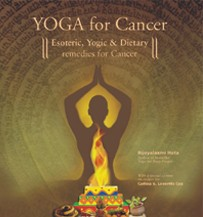 YOGA for Cancer | Esoteric, Yogic & Dietary Remedies | In this one-of-a-kind book, Bijoylaxmi Hota showers germs of information taken from the treasure troves of our ancient sources of knowledge.
