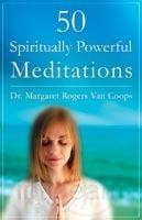 50 Spiritually Powerful Meditations