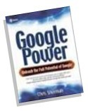 Google Power Learn advanced yet easy-to-use techniques you can apply right away conduct highly effective Google Searched and get exact matches save money, find long lost friends, search while you sleep, and much more.