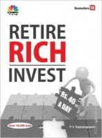 Retire Rich Invest : Rs. 40 a Day