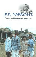 A Critical Study of R.K. Narayan's: Swami And Friends And The Guide
