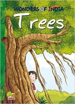 Trees This book helps you discover the many different kinds of trees that grow all over India.
