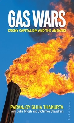 GAS WARS -  Crony Capitalism & The Ambanis