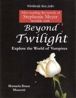 Beyond Twilight Beyond the great literary and cinematographic successes of Stephanie Meyer, get to know the history of vampires and their modern reincarnations. After reading the novels of Stephenie Meyer tremeble with Beyond Twilight and Explore the World of Vampires.