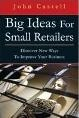 Big Ideas for Small Retailers The