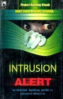 Intrusion Alert - An Ethical Hacking Guide To Intrusion Detection