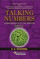 Talking Numbers – 2012 | Commandments Of the Creator Daily Planning Guide For Businessmen, Industrialists, Professionals, Executives, Employees and All Others.