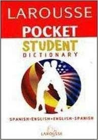Larousse Pocket Student Dictionary Spanish-English/English-Spanish