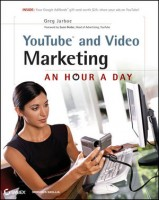 YouTube and Video Marketing : An Hour a Day