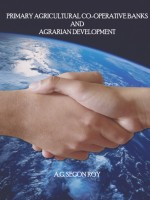 Primary Agricultural Co-Operative Banks and Agrarian Development