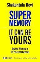 Super Memory : It Can Be Yours
