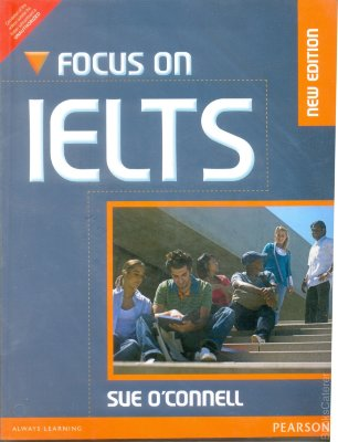Focus on IELTS This updated version of Focus on IELTS not only prepares students for the IELTS examination.