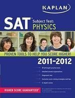 Kaplan SAT Subject Test: PHYSICS [2011-2012 EDITION]