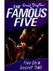The Famous Five (15) FIVE ON A SECRET TRAIL  | Enid Blyton New and contemporary cover treatment brings The Famous Five into the 21st Century, and to a whole new generation of readers!