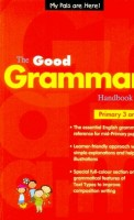 The Good Grammar Handbook Primary 3 and 4