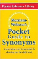 Merriam - Webster's Pocket Guide to Synonyms
