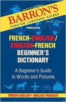 Barron's Beginner's Dictionary 4th Edition french-english/english-french