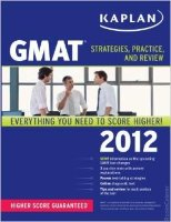 GMAT Strategies, Practice And Review 2012 Edition