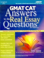 Arco's GMAT - CAT Answers To The Real Essay Questions
