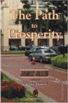 The Path to Prosperity The book is about the Secret of Health, Success and Power.