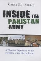 Inside The Pakistan Army A Woman's Experience on the Frontline of the War on Terror