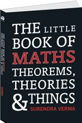 Little Book of Maths Theorems, Theories and Things